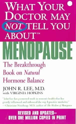 John R. Lee What Your Doctor May Not Tell You About Menopause The Breakthrough Book On Natural Hormone Balance Revised
