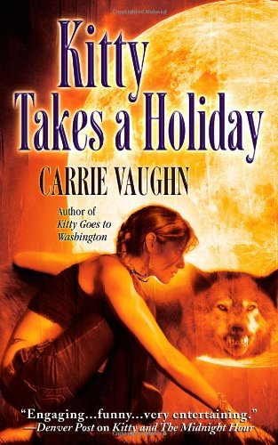 Carrie Vaughn Kitty Takes A Holiday