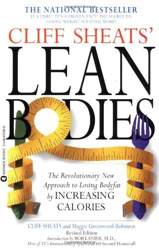 Cliff Sheats Cliff Sheats' Lean Bodies The Revolutionary New Approach To Losing Bodyfat Revised