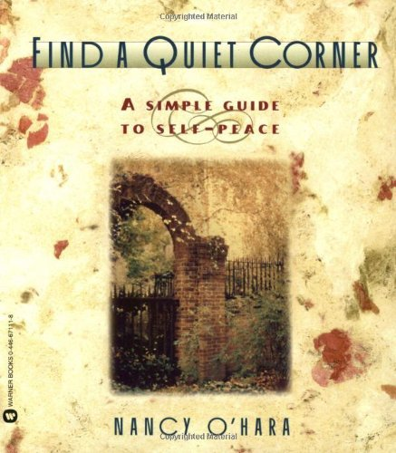Nancy O'hara Find A Quiet Corner A Simple Guide To Self Peace