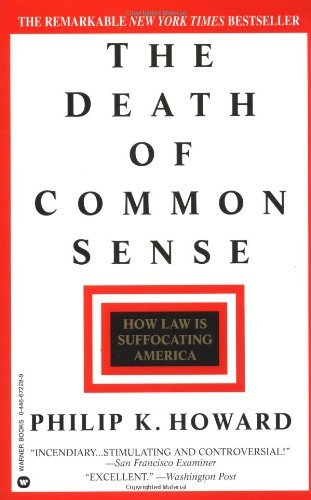 Phillip K. Howard The Death Of Common Sense How Law Is Suffocating America