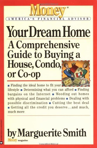 Marguerite Smith Your Dream Home A Comprehensive Guide To Buying A House Condo O
