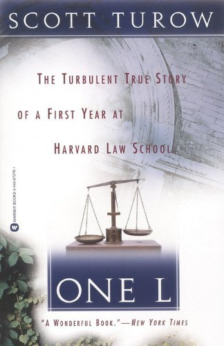Scott Turow One L The Turbulent True Story Of A First Year At Harva