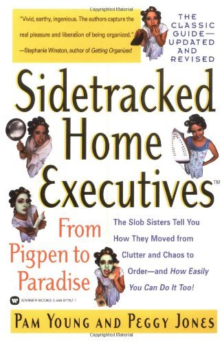 Peggy Jones Sidetracked Home Executives(tm) From Pigpen To Paradise Rev And Updated