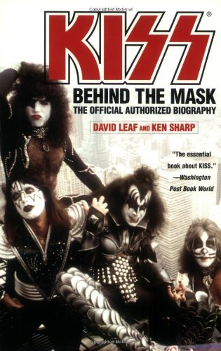 David Leaf Kiss Behind The Mask The Official Authorized Biograph