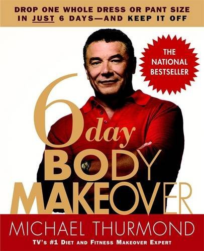 Michael Thurmond 6 Day Body Makeover Drop One Whole Dress Or Pant Size In Just 6 Days