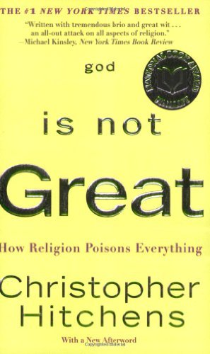 Christopher Hitchens God Is Not Great How Religion Poisons Everything