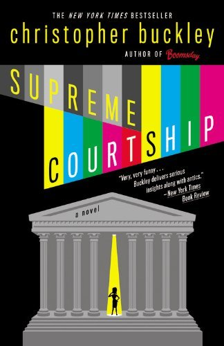 Christopher Buckley Supreme Courtship