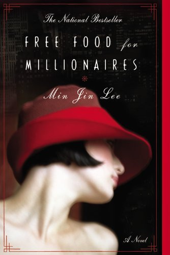 Min Jin Lee Free Food For Millionaires