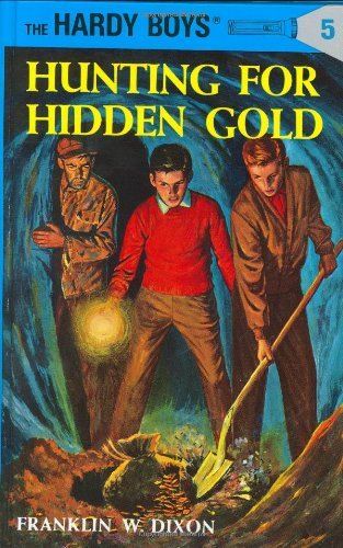 Franklin W. Dixon Hunting For Hidden Gold
