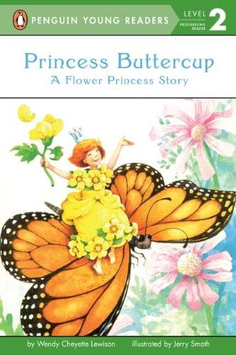 Wendy Cheyette Lewison Princess Buttercup A Flower Princess Story