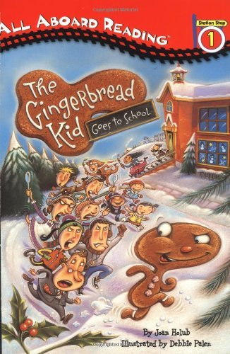 Joan Holub The Gingerbread Kid Goes To School