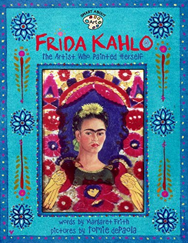 Margaret Frith Frida Kahlo The Artist Who Painted Herself
