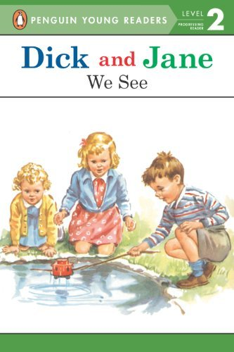 Penguin Young Readers Dick And Jane We See