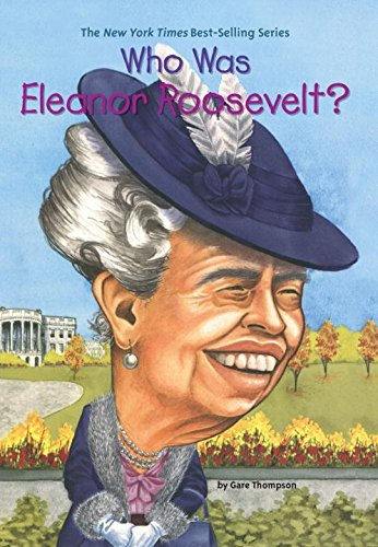 Gare Thompson Who Was Eleanor Roosevelt?