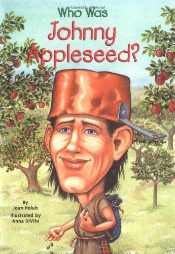 Joan Holub Who Was Johnny Appleseed?
