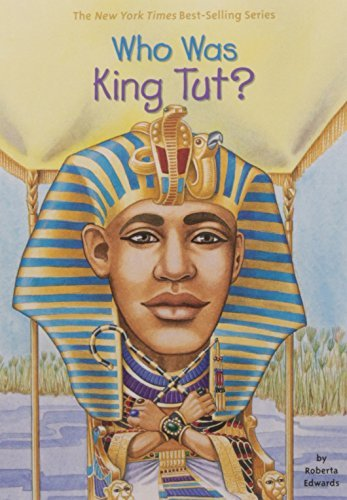 Roberta Edwards Who Was King Tut?