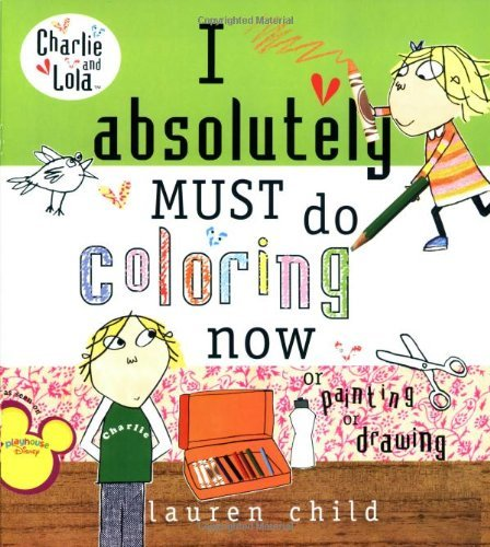Lauren Child I Absolutely Must Do Coloring Now Or Painting Or D