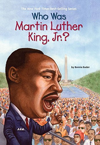 Bonnie Bader Who Was Martin Luther King Jr.?