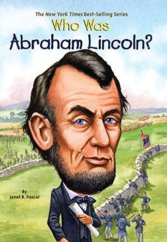 Janet Pascal Who Was Abraham Lincoln?