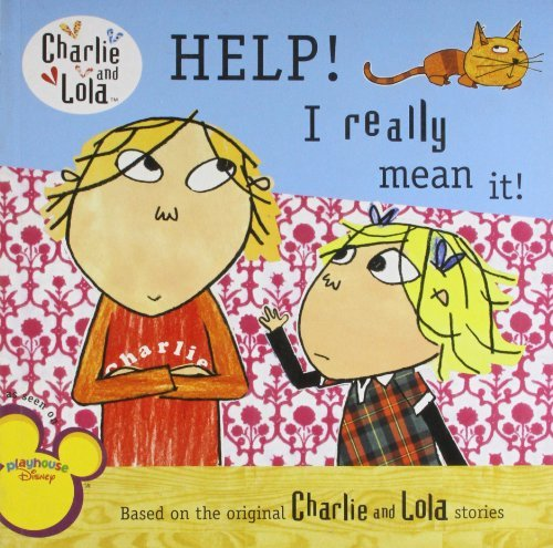 Lauren Child Help! I Really Mean It!