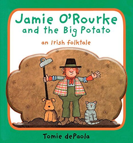 Tomie Depaola Jamie O'rourke And The Big Potato An Irish Folktale