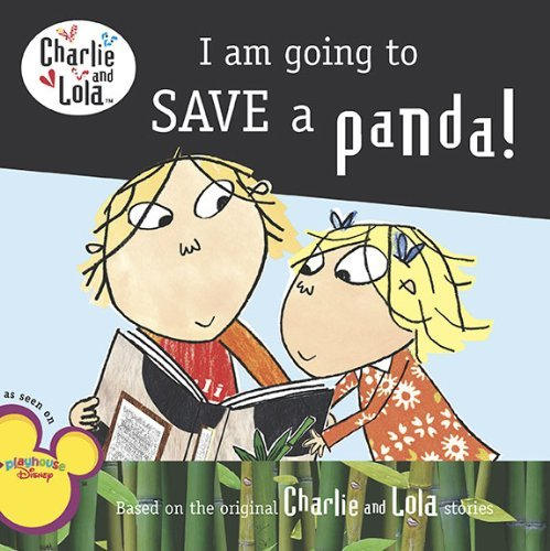 Lauren Child I Am Going To Save A Panda!