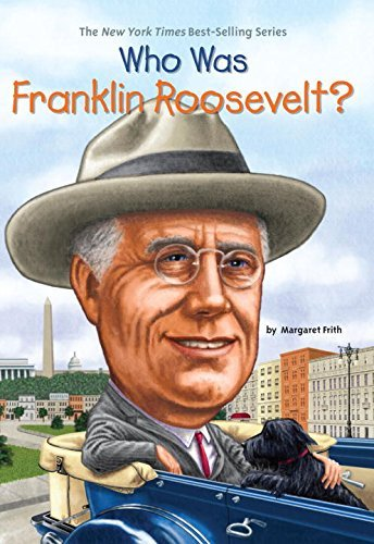 Margaret Frith Who Was Franklin Roosevelt?