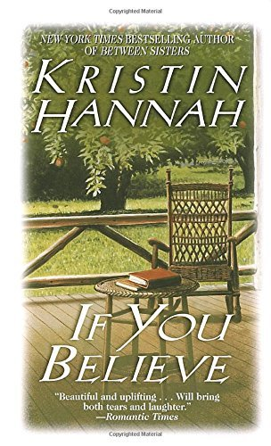 Kristin Hannah If You Believe