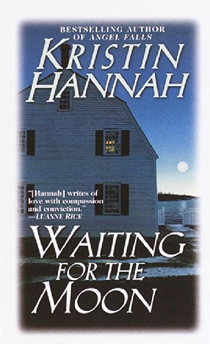 Kristin Hannah Waiting For The Moon