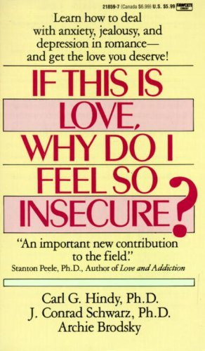 Carl Hindy If This Is Love Why Do I Feel So Insecure? Learn How To Deal With Anxiety Jealousy And Dep