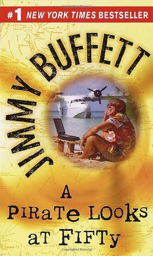 Jimmy Buffett A Pirate Looks At Fifty