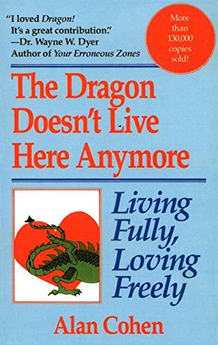 Alan Cohen Dragon Doesn't Live Here Anymore Loving Fully Living Freely