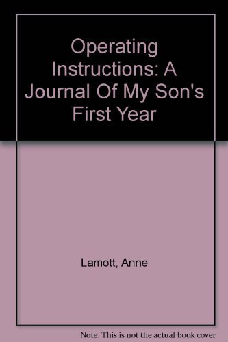 Anne Lamott Operating Instructions Journal Of My Son's First Year