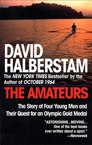 David Halberstam The Amateurs The Story Of Four Young Men And Their Quest For A