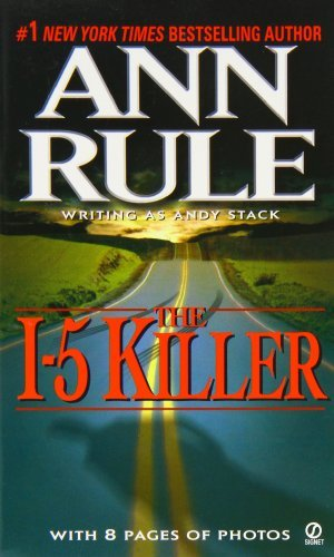 Ann Rule The I 5 Killer Revised Edition Revised
