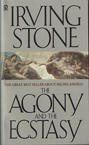 Irving Stone The Agony And The Ecstasy A Biographical Novel Of Michelangelo