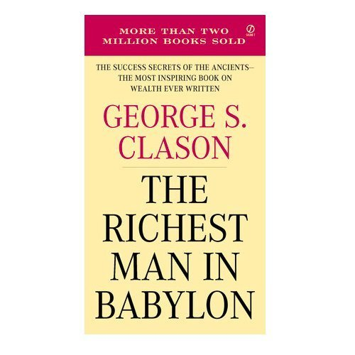 George S. Clason The Richest Man In Babylon The Success Secrets Of The Ancients The Most Ins Revised