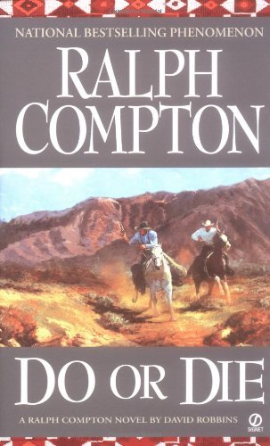 Ralph Compton Do Or Die A Ralph Compton Novel