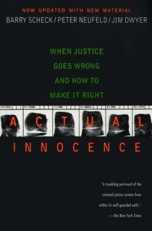 Barry Scheck Actual Innocence When Justice Goes Wrong And How To Make It Right