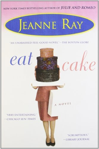 Jeanne Ray Eat Cake