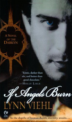 Lynn Viehl If Angels Burn A Novel Of The Darkyn