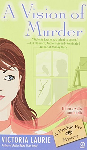 Victoria Laurie A Vision Of Murder A Psychic Eye Mystery