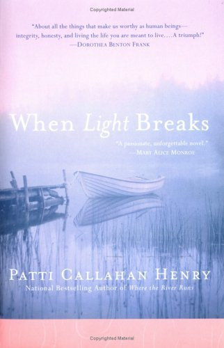 Patti Callahan Henry When Light Breaks