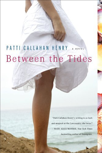 Patti Callahan Henry Between The Tides