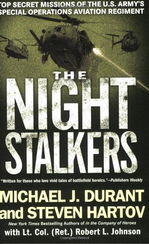 Michael J. Durant The Night Stalkers Top Secret Missions Of The U.S. Army's Special Op