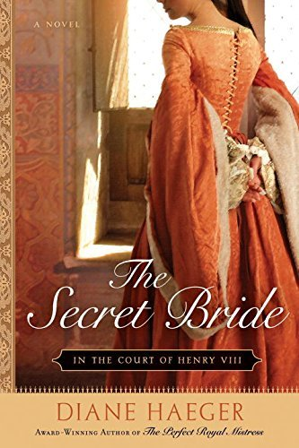 Diane Haeger The Secret Bride In The Court Of Henry Viii
