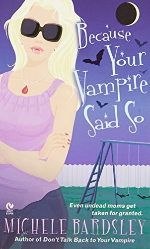 Michele Bardsley Because Your Vampire Said So