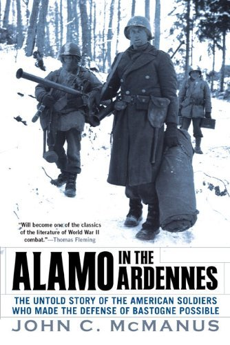 John C. Mcmanus Alamo In The Ardennes The Untold Story Of The American Soldiers Who Mad