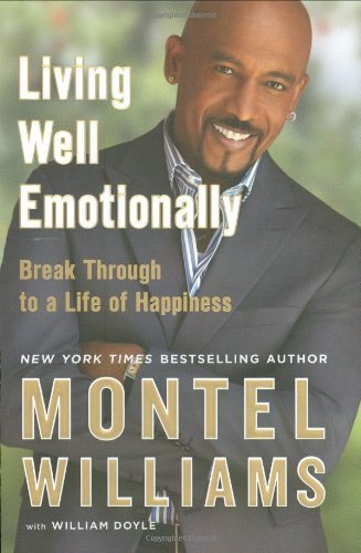 Montel Williams Living Well Emotionally Break Through To A Life Of Happiness